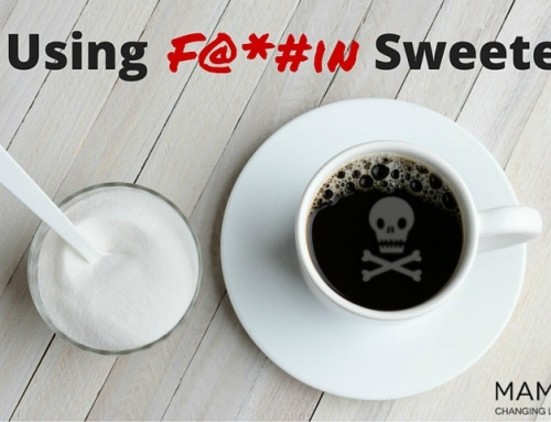 Stop Using F@*#in Sweeteners
